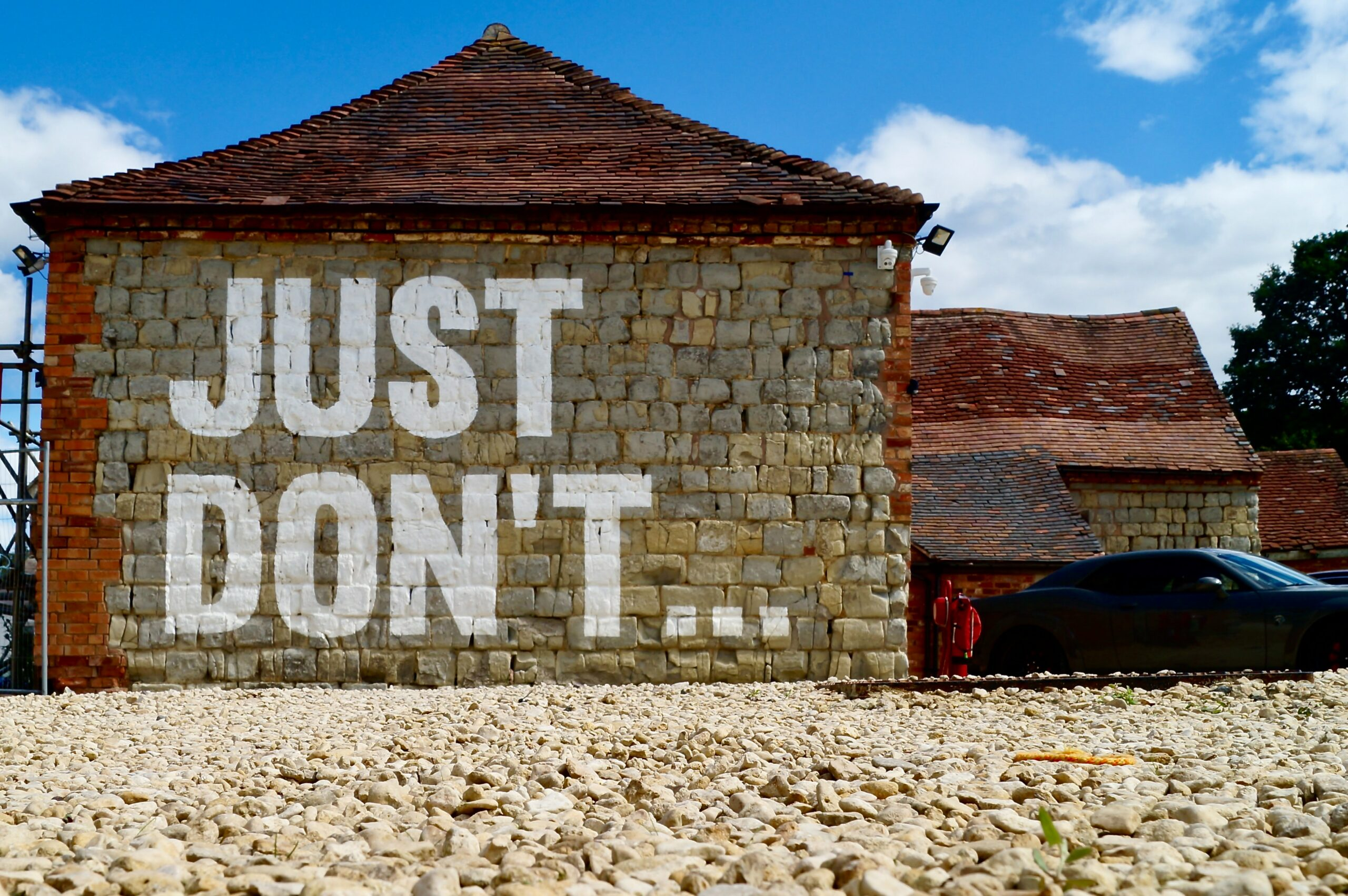 """a wall with the words """"Just Don't..."""""""